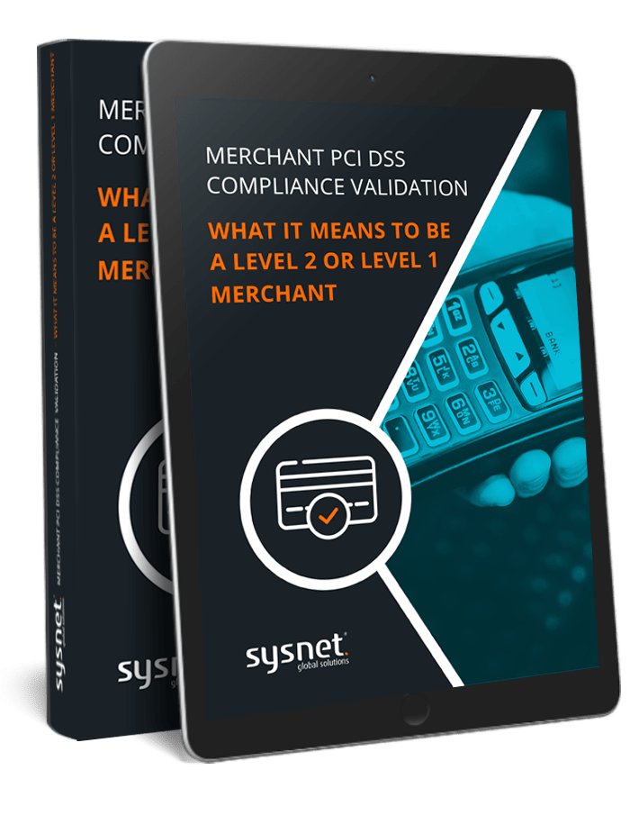 Merchant PCI DSS compliance validation – what it means to be a Level 2 or Level 1 merchant - Free eBook